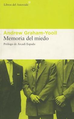 Memoria del miedo - Andrew Graham-Yooll, Prologue by Arcadi Espada