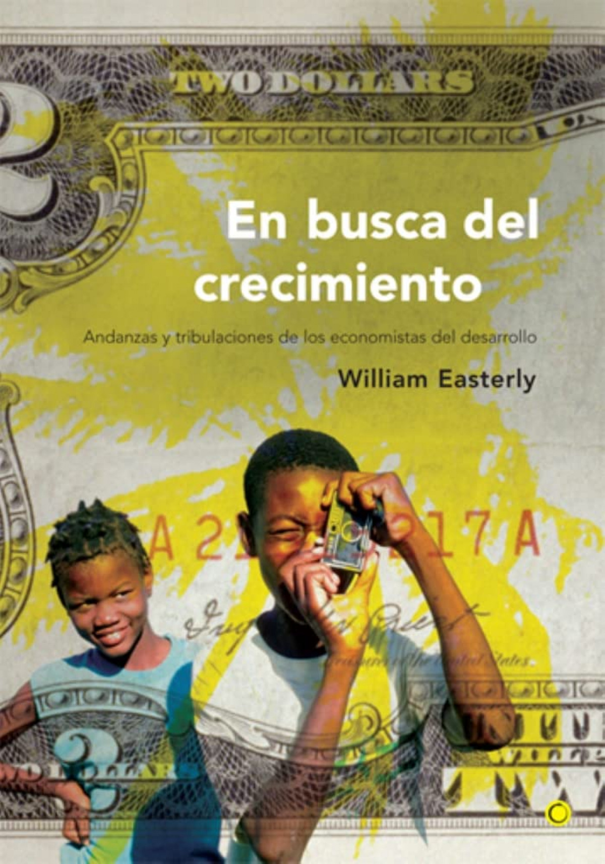 En busca del crecimiento - Easterly, William
