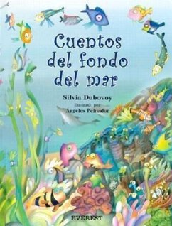 Cuentos del Fondo del Mar = Stories from the Bottom of the Sea - Dubovoy, Silvia