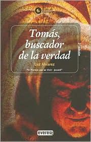 TomáS, Buscador de la Verdad - Luz Álvarez, Ãlvarez GarcÃ-a Luz
