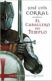 El caballero del templo - José Luis Corral