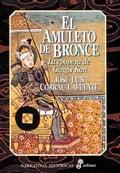 El amuleto de bronce - José Luis Corral Lafuente