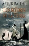 Los señores de la tierra. Crónicas de Widukin II - Artur Balder