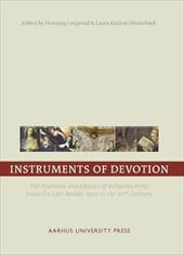 Instruments of Devotion: The Practices and Objects of Religious Piety from the Late Middle Ages to the 20th Century - Laugerud, Henning / Skinnebach, Laura Katrine