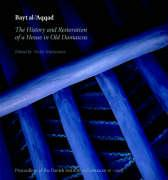 Bayt Al-'Aqqad: The History and Restoration of a House in Old Damascus