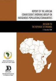 Report of the African Commission's Working Group on Indigenous Populations/Communities: Research and Information Visit to the Central African Republic, January 2007 - African Commission on Human and Peoples' Rights