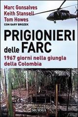 Prigionieri delle FARC. 1967 giorni nella giungla della Colombia