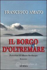 Il borgo d'Oltremare - Amato Francesco