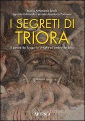 I segreti di Triora. Il potere del luogo, le streghe e l'ombra del boia - Breda M. Antonietta