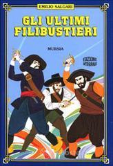 Gli ultimi filibustieri - Salgari Emilio