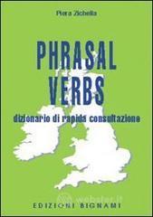 Phrasal verbs. Dizionario di rapida consultazione - Zichella Piera