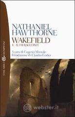 Wakefield e altri racconti - Hawthorne Nathaniel