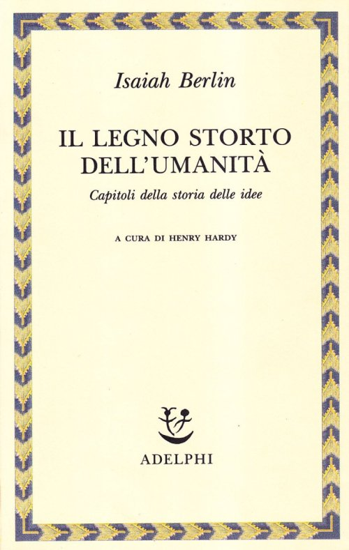 Il legno storto dell'umanit - Berlin Isaiah; Hardy H. (cur.)
