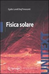 Fisica solare - Landi Degl'Innocenti Egidio