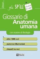 Glossario di anatomia umana (con nozioni di fisiologia) - Balboni Valeria