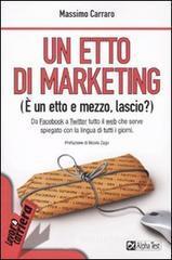 Un etto di marketing. (È un etto e mezzo, lascio?) - Carraro Massimo