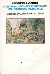 Contadini, signori e mercanti nel Piemonte medievale - Comba Rinaldo