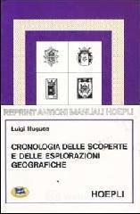 Cronologia delle scoperte e delle esplorazioni geografiche dall'anno 1492 a tutto il secolo XIX - Hugues Luigi