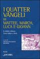 I  quatter Vangeli de Mattee, March, Luca e Gioann. In dialett milanes, testo italian a front