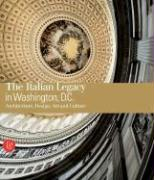 The Italian Legacy in Washington D.C.: Architecture, Design, Art, and Culture