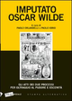 Imputato Oscar Wilde. Gli atti dei due processi per oltraggio al pudore oscenità