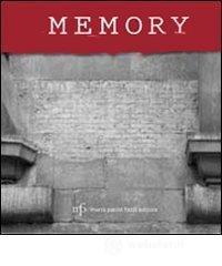 Memory. Monumenti, cippi e lapidi della guerra di liberazione a Firenze e dintorni - Semeraro Domenico