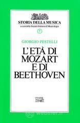 L' età di Mozart e di Beethoven - Pestelli Giorgio