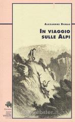 In viaggio sulle Alpi - Dumas Alexandre