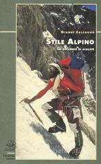 Stile alpino. Un decennio di scalate - Calcagno Gianni