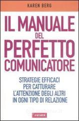 Manuale del perfetto comunicatore - Berg Karen