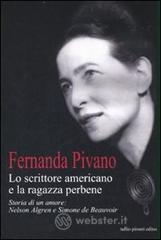 Lo scrittore americano e la ragazza per bene. Storia di un amore: Nelson Algren e Simone de Beauvoir - Pivano Fernanda