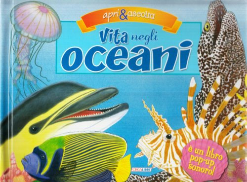 Vita negli oceani. Libro pop-up