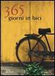 Trecentosessantacinque giorni in bici. Consigli per il ciclista