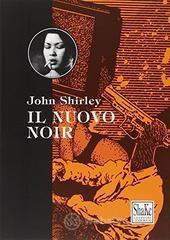 Il nuovo noir - Shirley John