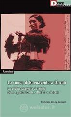 La cuoca di Buenaventura Durruti. La cucina spagnola al tempo della guerra civile. Ricette e ricordi - Anonimo