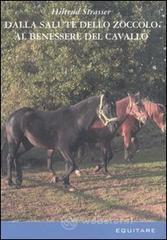 Dalla salute dello zoccolo al benessere del cavallo - Strasser Hiltrud