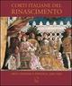 Corti italiane nel Rinascimento. Arti, cultura, politica, 1395-1530