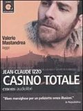 Casino totale letto da Valerio Mastandrea. Audiolibro. CD Audio formato MP3