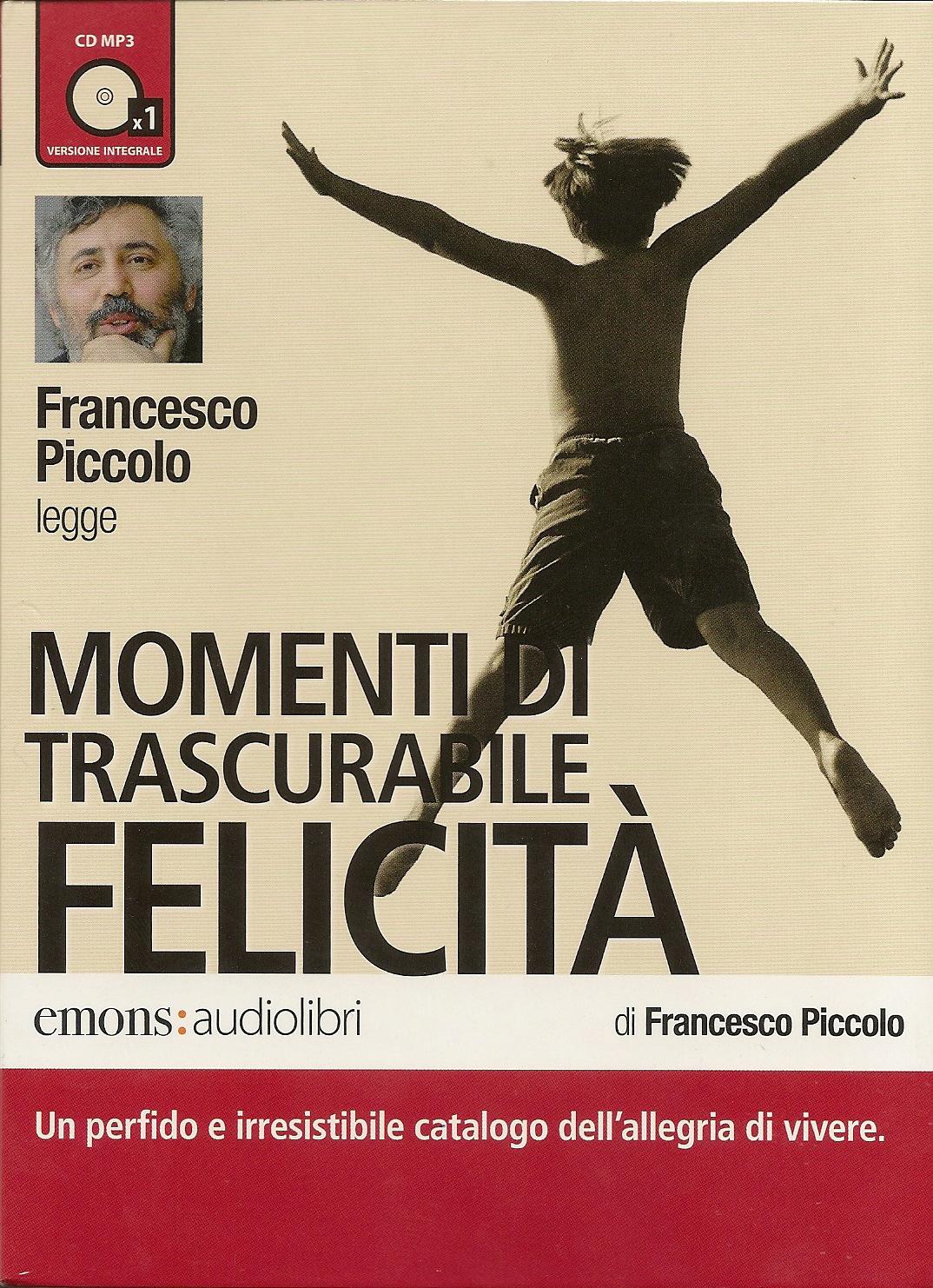 Momenti di trascurabile Felicita - Francesco Piccolo