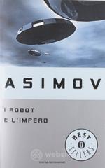 I robot e l'impero - Asimov Isaac