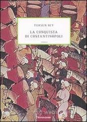 La conquista di Costantinopoli - Bey Tursun
