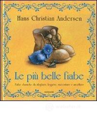 Le più belle fiabe - Andersen H. Christian
