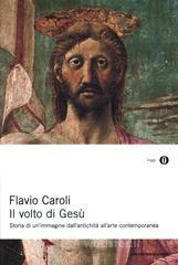 Il volto di Gesù - Caroli Flavio