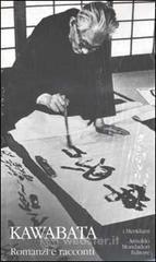Romanzi e racconti - Kawabata Yasunari