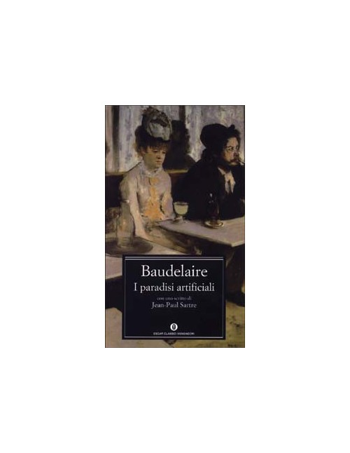 I paradisi artificiali - Baudelaire Charles