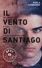Il vento di Santiago - Zannoner Paola