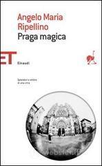Praga magica - Ripellino Angelo M.
