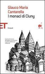 I monaci di Cluny - Cantarella Glauco M.