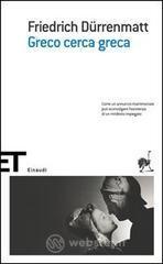 Greco cerca greca - Dürrenmatt Friedrich