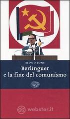 Berlinguer e la fine del comunismo - Pons Silvio